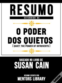 Wook.pt - Resumo Estendido: O Poder Dos Quietos (Quiet: The Power Of Introverts)