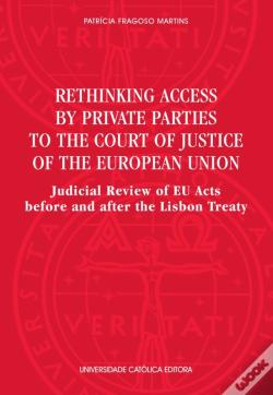 Wook.pt - Rethinking Access By Private Parties To The Court Of Justice Of The European Union