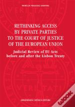 Rethinking Access by Private Parties to the Court of Justice of the European Union