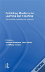 Rethinking Contexts For Learning And Teaching