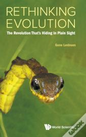 Rethinking Evolution: The Revolution That'S Hiding In Plain Sight