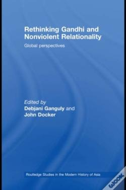 Wook.pt - Rethinking Gandhi And Nonviolent Relationality