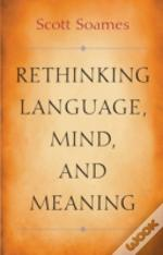 Rethinking Language Mind And Meaning