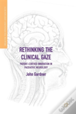 Rethinking The Clinical Gaze