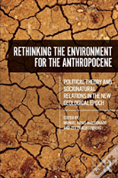 Rethinking The Environment For The Anthropocene