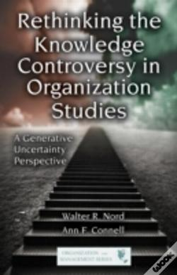 Wook.pt - Rethinking The Knowledge Controversy In Organization Studies