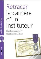 Retracer La Carriere D'Un Instituteur
