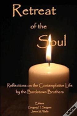 Wook.pt - Retreat Of The Soul: Reflections On The Contemplative Life