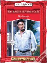 Return Of Adams Cade (Mills & Boon Desire)