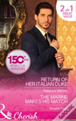 Return Of Her Italian Duke: Return Of Her Italian Duke / The Marine Makes His Match (The Billionaire'S Club, Book 1)
