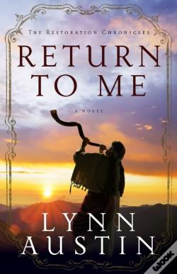 Wook.pt - Return To Me (The Restoration Chronicles Book #1)