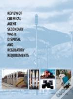 Review Of Chemical Agent Secondary Waste Disposal And Regulatory Requirements