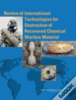 Review Of International Technologies For Destruction Of Recovered Chemical Warfare Material