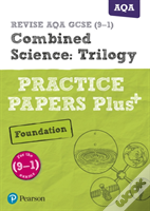 Revise Aqa Gcse (9-1) Combined Science Foundation Practice Papers Plus