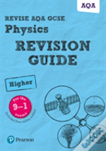 Revise Aqa Gcse (9-1) Physics Higher Revision Guide