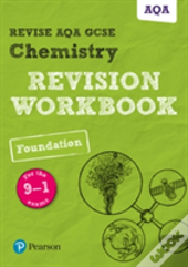 Revise Aqa Gcse Chemistry Foundation Revision Workbook