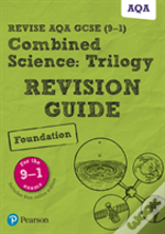 Revise Aqa Gcse Combined Science: Trilogy Foundation Revision Guide