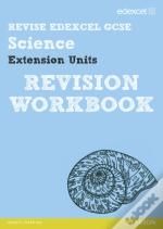 Revise Edexcel: Edexcel Gcse Science Extension Units Revision Workbook - Book And Activebook
