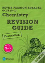Revise Edexcel Gcse (9-1) Chemistry Foundation Revision Guide