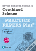 Revise Edexcel Gcse (9-1) Combined Science Higher Practice Papers Plus