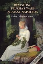 Revisiting Prussia'S Wars Against Napoleon