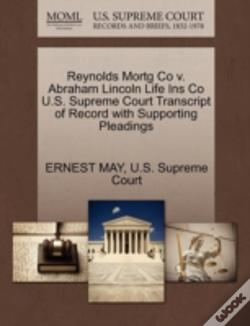 Wook.pt - Reynolds Mortg Co V. Abraham Lincoln Life Ins Co U.S. Supreme Court Transcript Of Record With Supporting Pleadings
