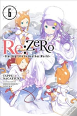 Wook.pt - Re:Zero Starting Life In Another World, Vol. 6 (Light Novel)