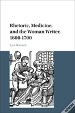 Wook.pt - Rhetoric, Medicine, And The Woman Writer, 1600-1700