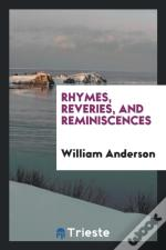 Rhymes, Reveries, And Reminiscences