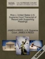 Rice V. United States U.S. Supreme Court Transcript Of Record With Supporting Pleadings