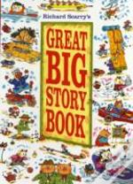 Richard Scarrys Great Big Story Book