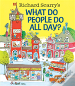 Richard Scarrys What Do People Do All Da