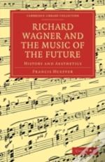 Richard Wagner And The Music Of The Futu