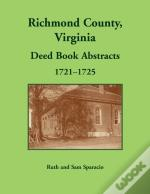 Richmond County, Virginia Deed Book, 1721-1725