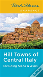 Rick Steves Snapshot Hill Towns Of Central Italy (Fifth Edition)