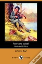 Rico And Wiseli (Illustrated Edition) (Dodo Press)