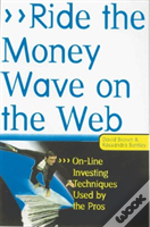 Ride The Money Wave On The Web: Four Online Investing Techniques Used By The Pros