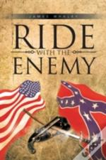 Ride With The Enemy