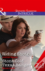Riding Shotgun: Riding Shotgun / Stone Cold Texas Ranger (The Kavanaughs, Book 1)