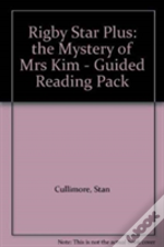 Rigby Star Plus: The Mystery Of Mrs Kim - Guided Reading Pack