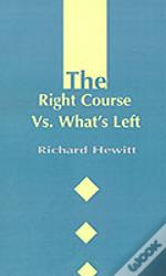 Right Course Vs. What'S Left