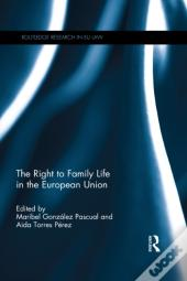 Right To Family Life In The European Union
