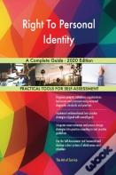 Right To Personal Identity A Complete Guide - 2020 Edition