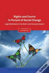Rights And Courts In Pursuit Of Social Change,