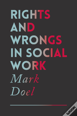 Wook.pt - Rights And Wrongs In Social Work