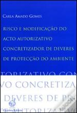 Risco e Modificação do Acto Autorizativo Concretizador de Deveres de Protecção do Ambiente
