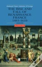 Rise And Fall Of Renaissance France
