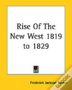 Rise Of The New West 1819 To 1829