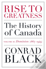 Rise To Greatness Volume 2: Dominion (1867-1949)