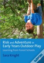 Risk And Adventure In Early Years Outdoor Play